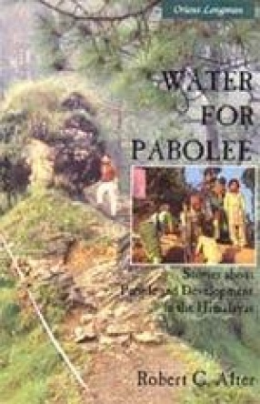Water for Pabolee: Stories About People and Development in the Himalayas