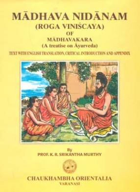 Madhava Nidanam (Roga Viniscaya) of Madhavakara: A Treatise on Ayurveda