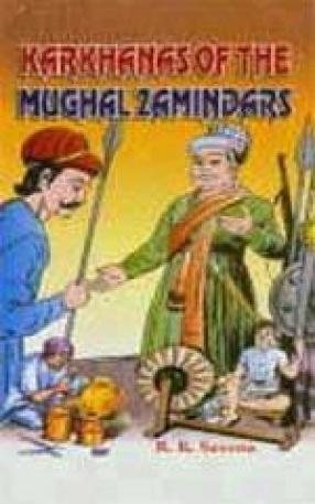 Karkhanas of the Mughal Zamindars