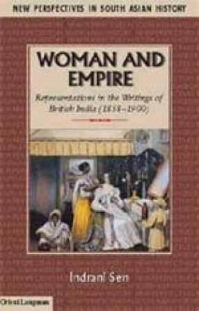 Woman and Empire: Representations in the Writings of British India (1858-1900)