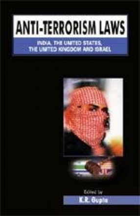 Anti-Terrorism Laws: India, The United States, The United Kingdom and Israel (In 2 Vols.)