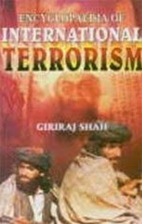 Encyclopaedia of International Terrorism (In 4 Volumes)