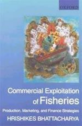 Commercial Exploitation of Fisheries: Production, Marketing, and Finance Strategies