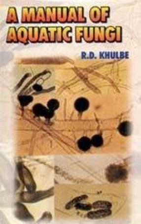 A Manual of Aquatic Fungi (Chytridiomycetes and Oomycetes)