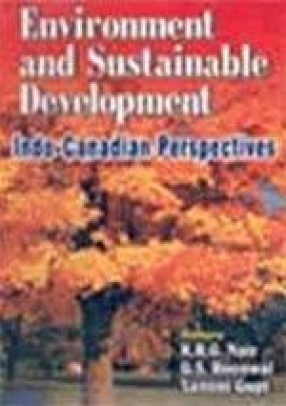 Environment and Sustainable Development: Indo-Canadian Perspectives