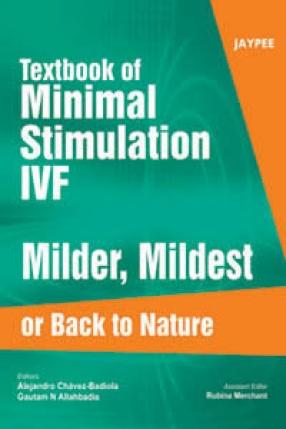 Textbook of Minimal Stimulation IVF Milder, Mildest or Back to Nature