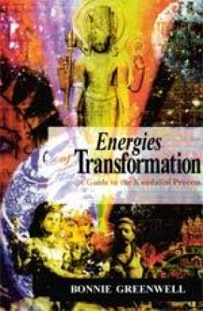Energies of Transformation: A Guide to the Kundalini Process