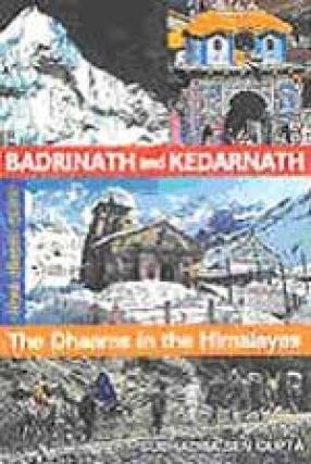 Badrinath and Kedarnath: The Dhaams of the Himalayas