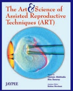 The Art and Science of Assisted Reproductive Techniques (ART)