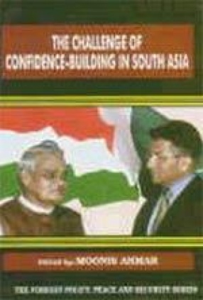 The Challenge of Confidence-Building in South Asia