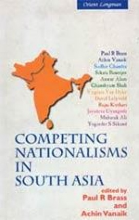 Competing Nationalisms in South Asia: Essays for Asghar Ali Engineer