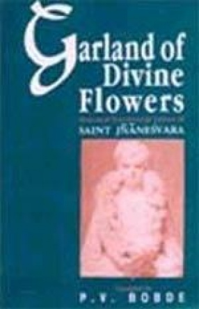 Garland of Divine Flowers: Selected Devotional Lyrics of Saint Jnanesvara