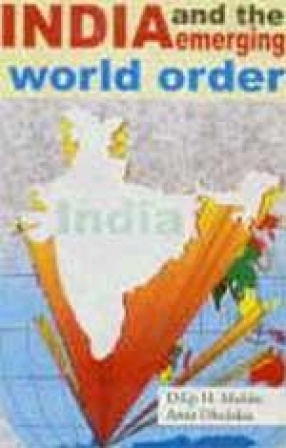 India and the Emerging World Order: Foreign Policy and Security Perspectives