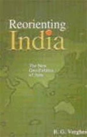 Reorienting India: The New Geo-Politics of Asia