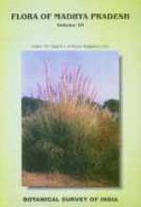 Flora of Madhya Pradesh: Angiosperms (Hydrocharitaceae to Poaceae) and Gymnosperms (Volume III)