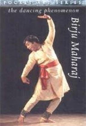 The Dancing Phenomenon: Birju Maharaj