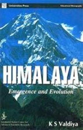 Himalaya: Emergence and Evolution