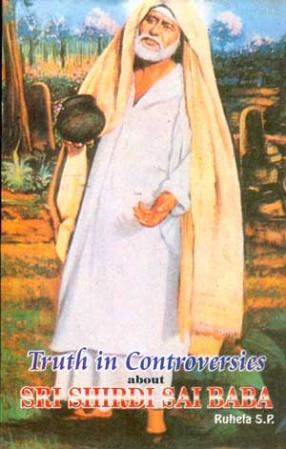 The Truth in Controversies About Sri Shirdi Sai Baba