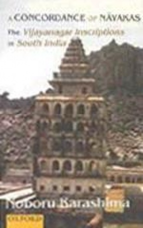 A Concordance of Nayakas: The Vijayanagar Inscriptions in South India