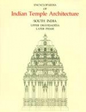 Encyclopaedia of Indian Temple Architecture (Volume 1, Part 3, 2 Books)