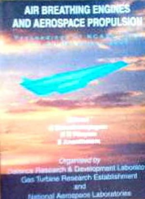 Air Breathing Engines and Aerospace Propulsion: Proceedings of NCABE 2000: 21-23 December, 2000