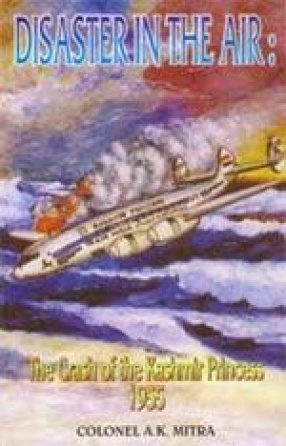 Disaster in the Air: The Crash of the Kashmir Princess,1955