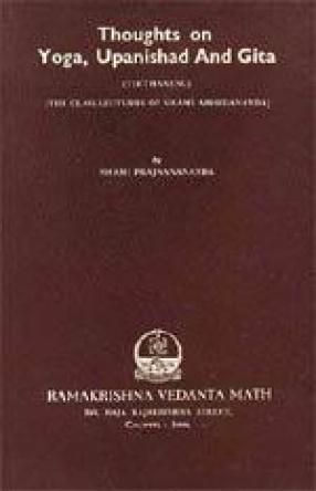 Thoughts on Yoga, Upanishad And Gita (Tirtharenu) (The Class-Lecturers of Swami Abhedananda)