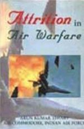 Attrition in air warfare : relationship with doctrine, strategy & technology