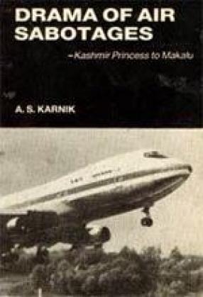 Drama of Air Sabotages: Kashmir Princess to Makalu