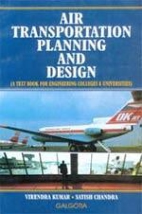 Air Transportation Planning and Design: A Text Book for Engineering Colleges & Universities