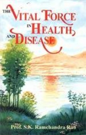 The Vital Force in Health and Disease