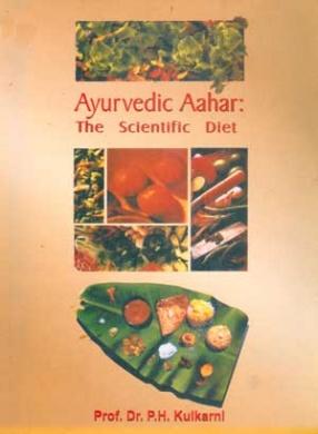 Ayurvedic Aahar: The Scientific Diet