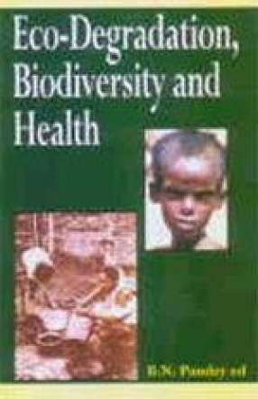 Eco-Degradation, Biodiversity and Health