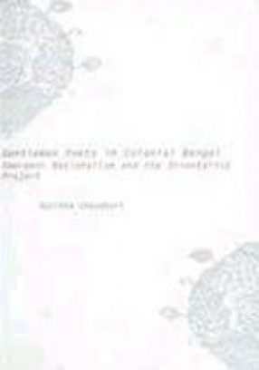 Gentlemen Poets in Colonial Bengal: Emergent Nationalism and the Orientalist Project