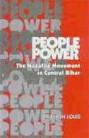 People Power: The Naxalite Movement in Central Bihar