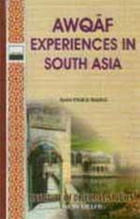 Awqaf Experiences in South Asia