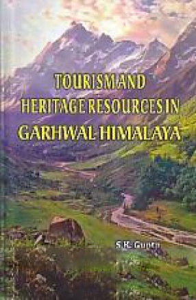 Tourism and Heritage Resources in Garhwal Himalaya