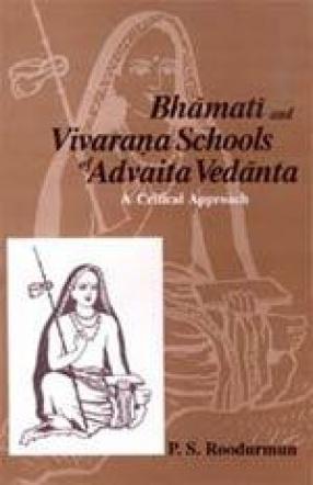 Bhamati and Vivarana Schools of Advaita Vedanta: A Critical Approach