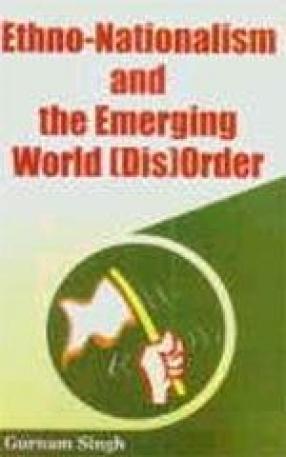 Ethno-Nationalism, and Emerging World (Dis) Order
