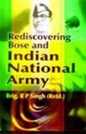 Rediscovering Bose and Indian National Army