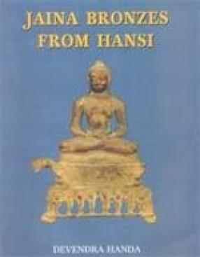 Jaina Bronzes From Hansi