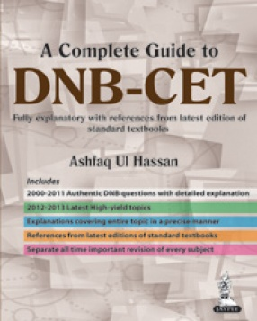 A Complete Guide to DNB–CET (2011 – 2000): Fully Explanatory with References from Latest Edition