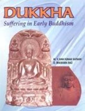 Dukkha: Suffering in Early Buddhism