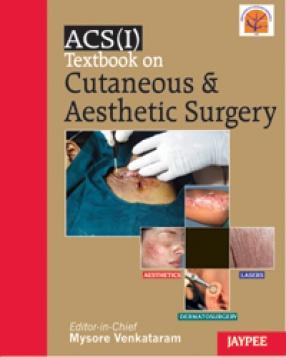 ACS(I) Textbook on Cutaneous & Aesthetic Surgery