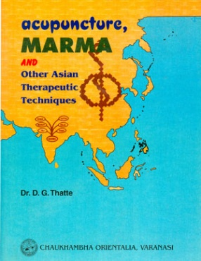 Acupuncture Marma and Other Asian Therapeutic Techniques