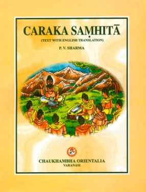 Caraka-Samhita: Agnivesa's Treatise Refined and Annotated by Caraka and Redacted by Drdhabala: Text with English Translation (In 4 Volumes)
