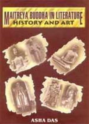Maitreya Buddha in Literature, History and Art