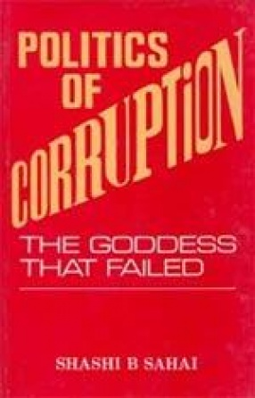 Politics of Corruption: The Goddess that Failed