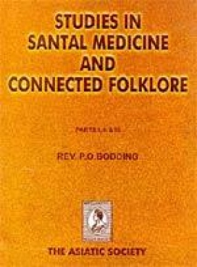 Studies in Santal Medicine and Connected Folklore (In 3 Parts)