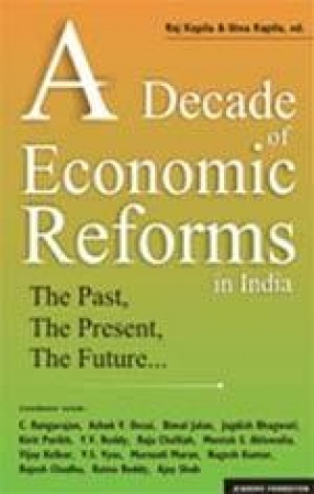 A Decade of Economic Reforms in India: The Past, The Present, The Future